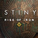 Destiny Rise of Iron – Recenzja LejraZa