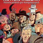 Książki o grach #01 Nie tylko Wiedźmin. Historia polskich gier komputerowych