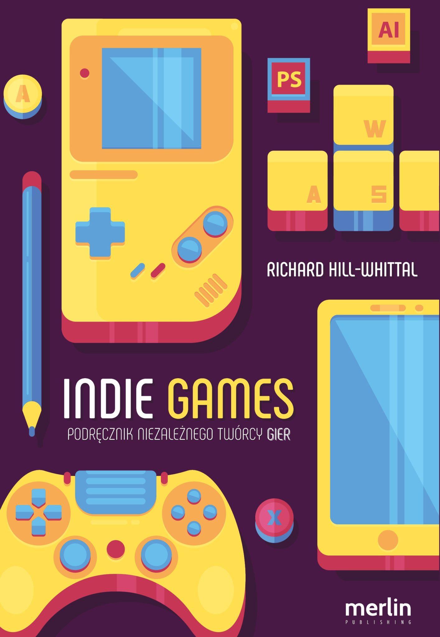 indie games podręcznik niezależnego twórcy gier polska okładka