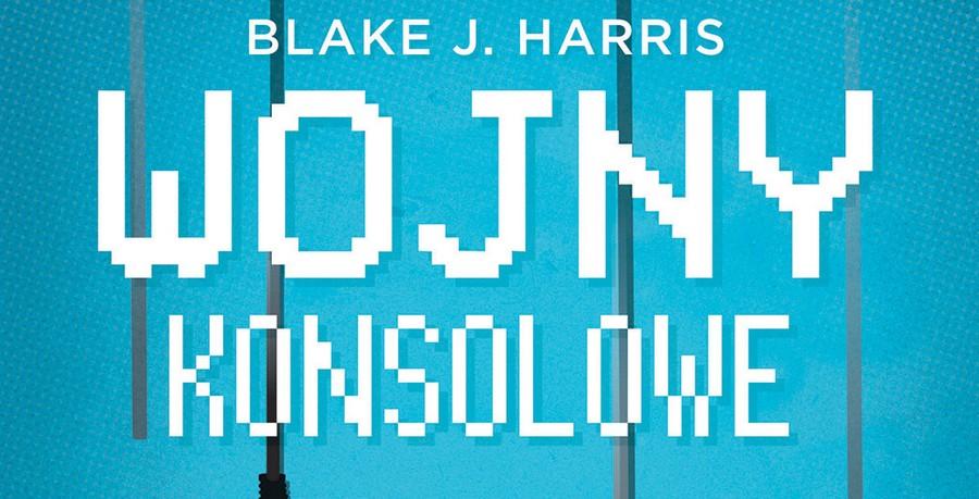 Wojny Konsolowe Blake J. Harris Recenzja – Książki o grach